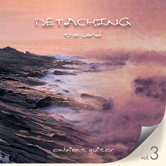 Detaching the World Vol. 3