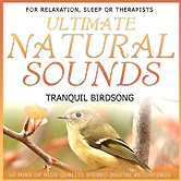 Ultimate Natural Sounds: Tranquil Birdsong
