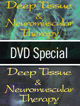 Deep Tissue & Neuromuscular Therapy - 2 DVD SPECIAL