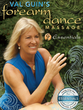 Val Guin's Forearm Dance Massage - ESSENTIALS Program