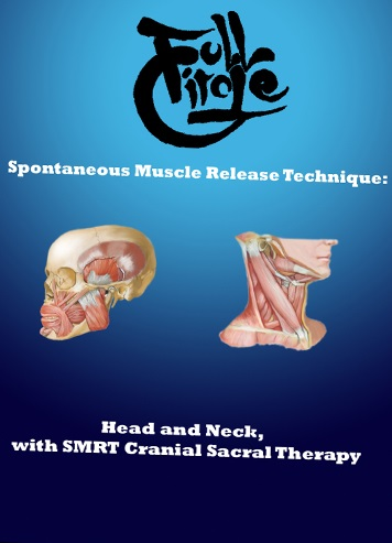 Spontaneous Muscle Release Technique: Head and Neck, with SMRT Cranial Sacral Therapy, Volume 3