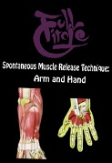 Spontaneous Muscle Release Technique: Arm & Hand, Volume 2