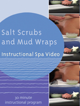 SALT SCRUBS AND MUD WRAPS - Instructional Spa Video